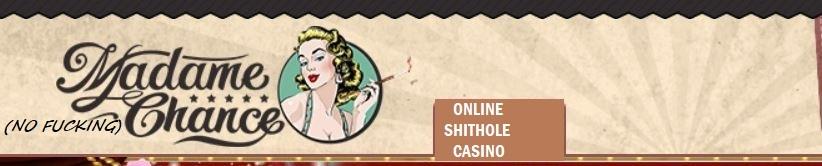 madame chance shithole casino