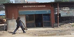 Shithole Casinos